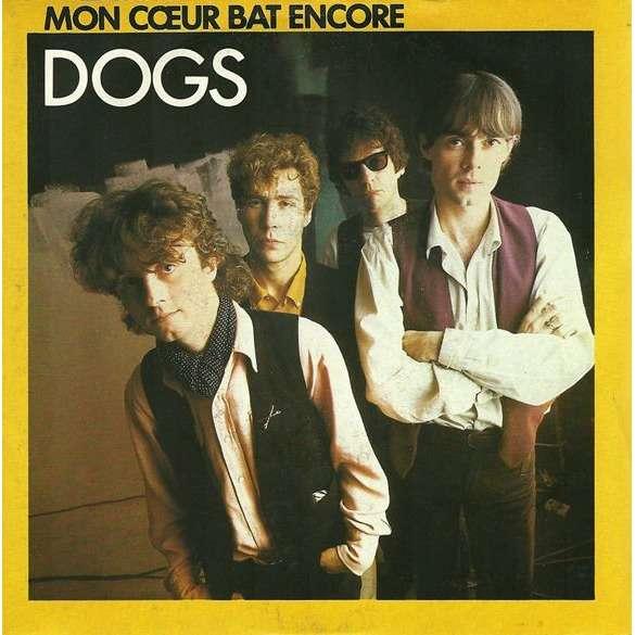 Dogs Mon Coeur Bat Encore