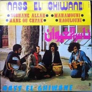 Nass El Ghiwane Nass El Ghiwane