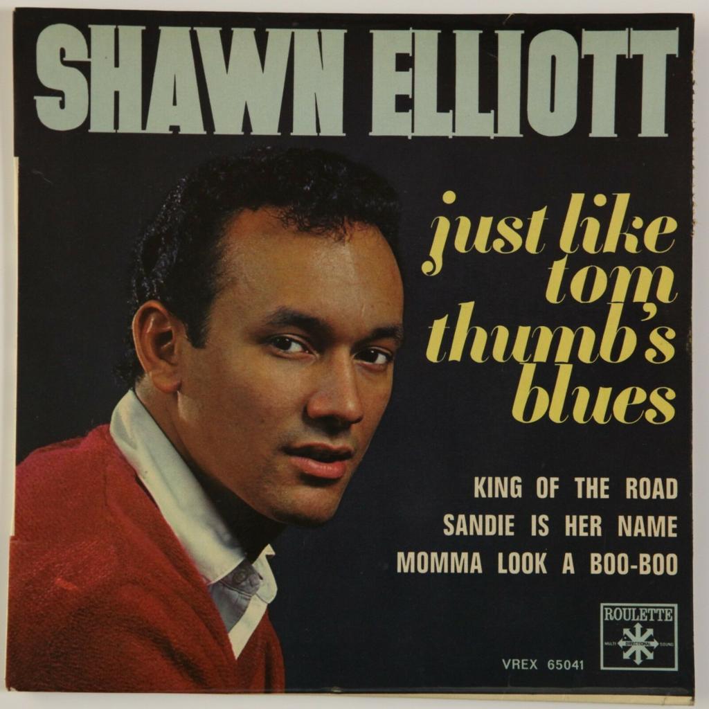 Shawn Elliott Just Like Tom Thumbs Blues +3