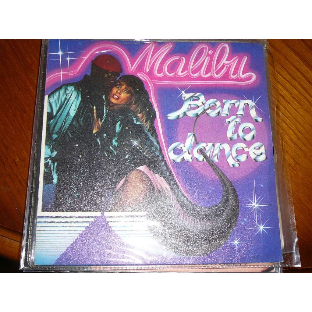 Malibu born to dance
