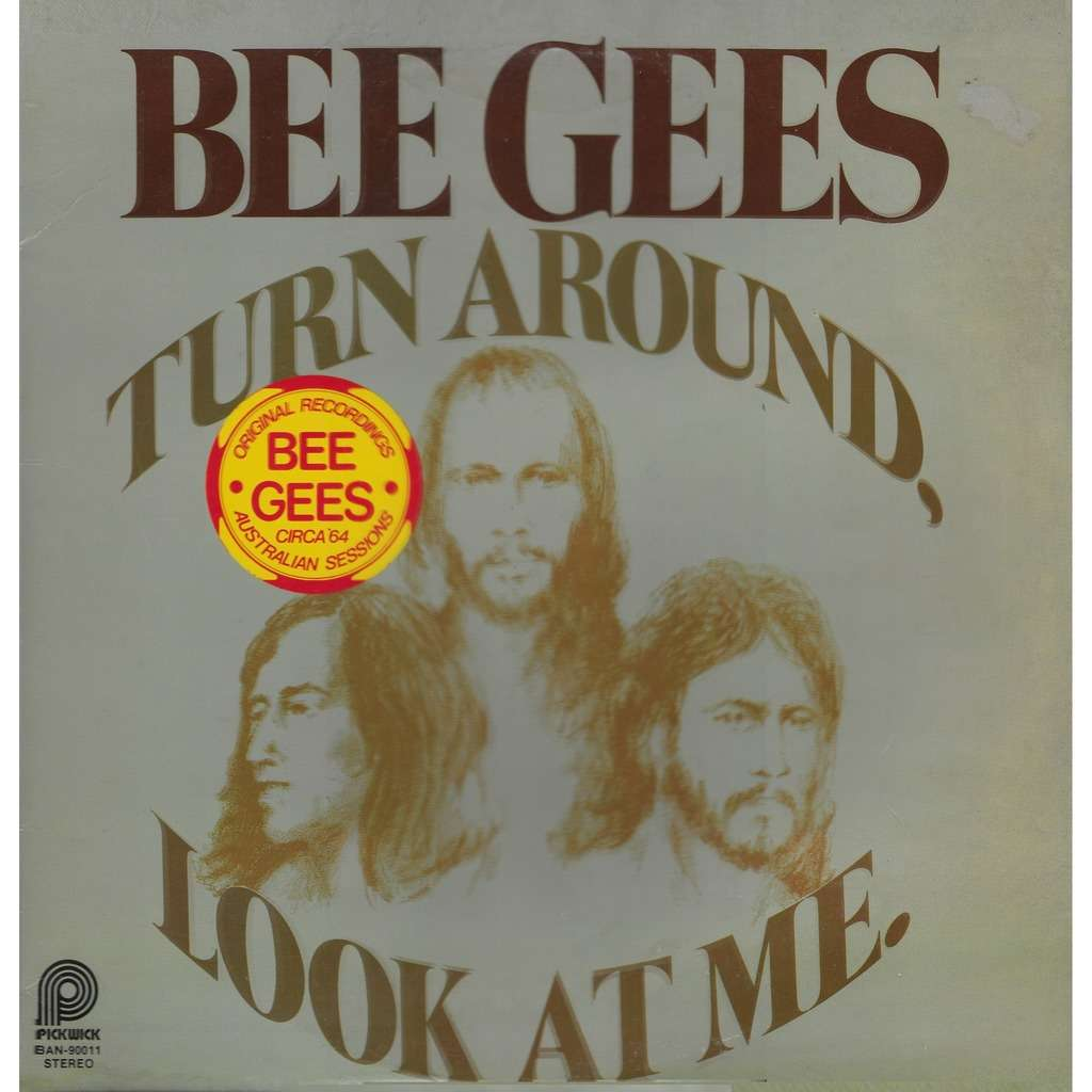 The BEE GEES Turn Around Look At Me