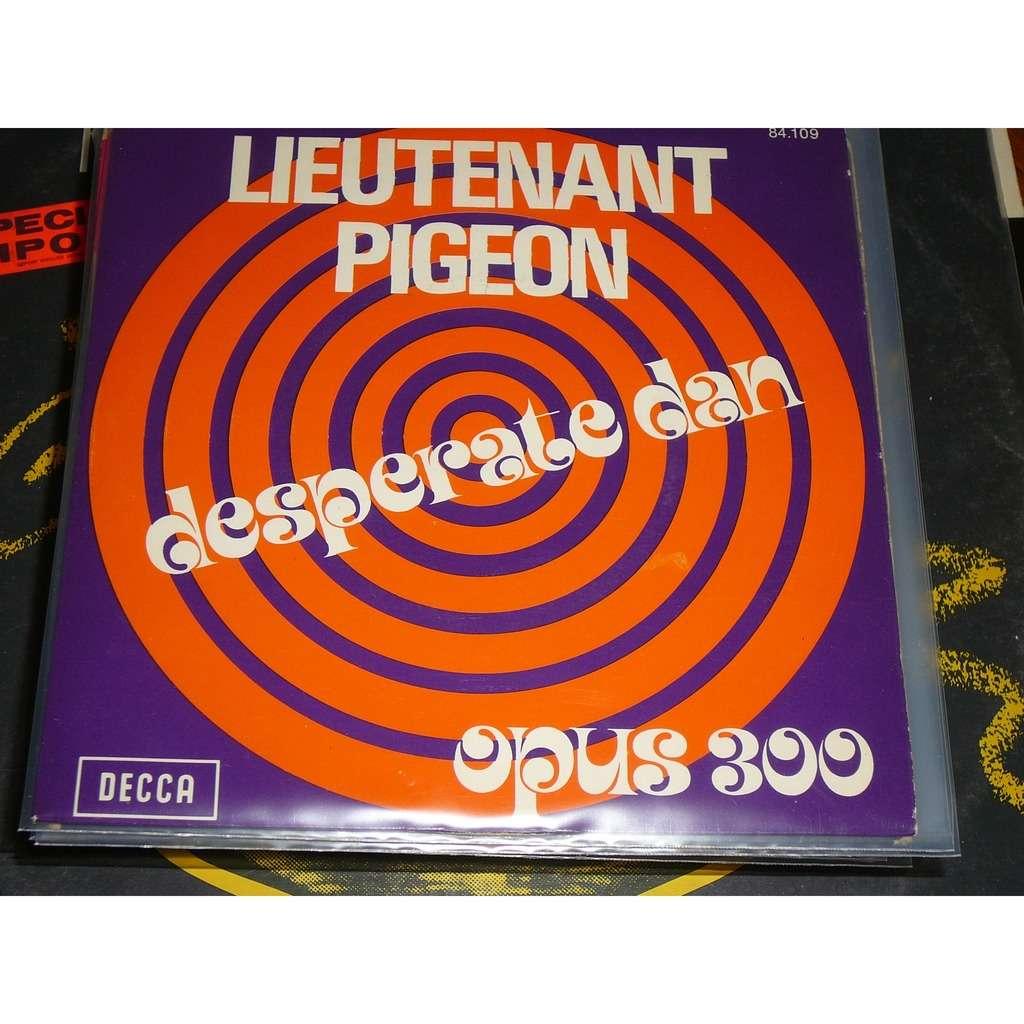LIEUTENANT PIGEON DESPERATE DAN - OPUS 300