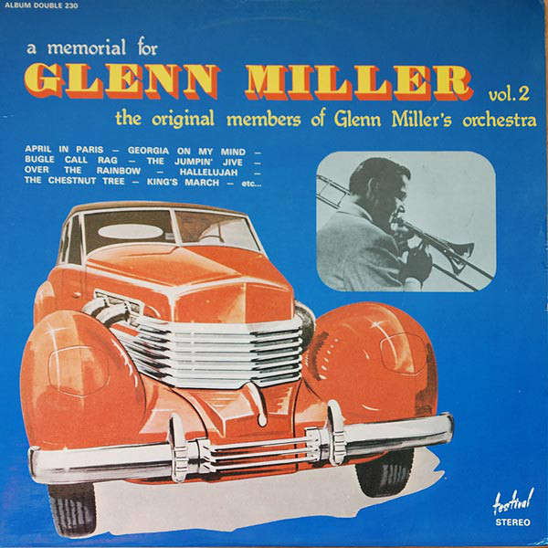 The Original Members Of Glenn Miller's Orchestra A Memorial For Glenn Miller Vol. 2 ( Compilation 23 Tracks )