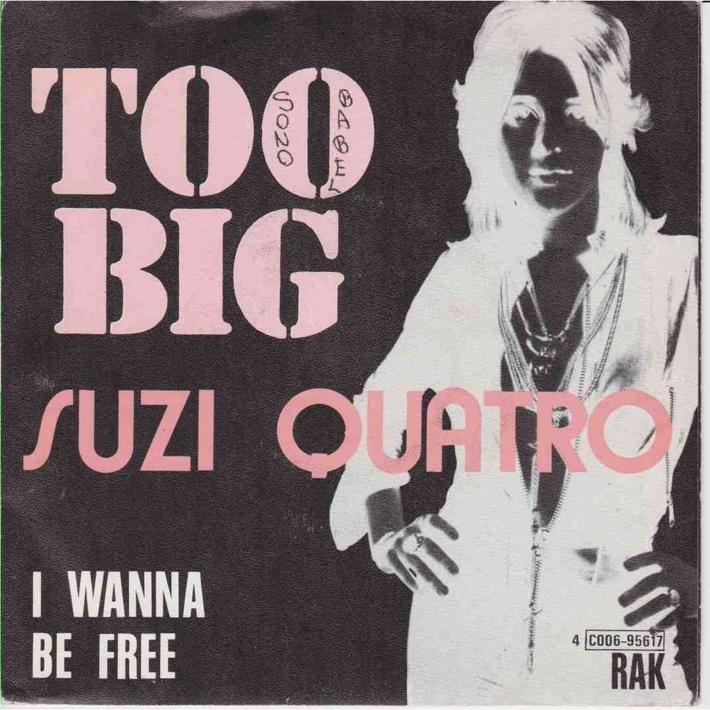 SUZI QUATRO Too Big / I Wanna be Free