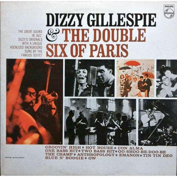 Dizzy Gillespie Les Double Six - Dizzy Gillespie & Dizzy Gillespie Les Double Six - Dizzy Gillespie & The Double Six Of Paris (Vinyl)