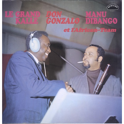 Le Grand Kalle, Manu Dibango, Don Gonzalo L'African-team Vol.1