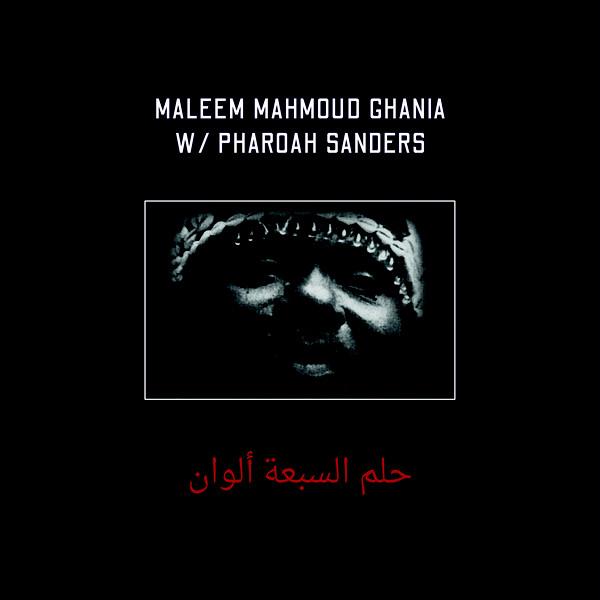 Maleem Mahmoud Ghania with Pharoah Sanders The Trance Of Seven Colors