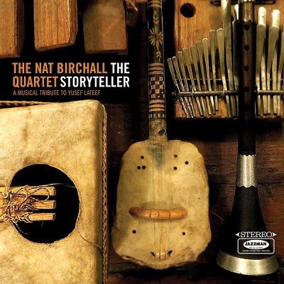 The Nat Birchall Quartet The Storyteller - A Musical Tribute To Yusef Lateef