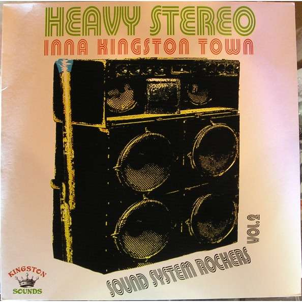 Various sound system rockers vol. 2: heavy stereo inna kingston town