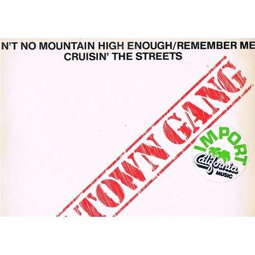 BOYS TOWN GANG AIN'T NO MOUNTAIN HIGH ENOUGH - REMEMBER ME ( long versions ) / CRUISIN' THE STREETS
