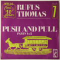 RUFUS THOMAS - (Do The) Push And Pull (Soul/Funk) - 45T (SP 2 titres)