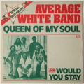 AVERAGE WHITE BAND - Queen Of My Soul +1 (Funk) - 45T (SP 2 titres)