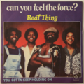 THE REAL THING - Can You Feel The Force? (Funk) - 45T (SP 2 titres)