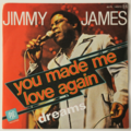JIMMY JAMES - You Made Me Love Again (Funk) - 45T (SP 2 titres)