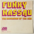 THE BEGINNING OF THE END - Funky Nassau (Funk/Breaks) - 45T (SP 2 titres)