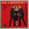 LES 3 MENESTRELS - La Marche Des Gens heureux +3 - 45T (EP 4 titres)