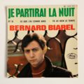 BERNARD BIAREL - Je Partirai la Nuit +3 - 45T (EP 4 titres)