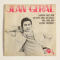 JEAN GÉRAL - L'Amour Vaut Bien +3 - 45T (EP 4 titres)