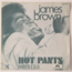 JAMES BROWN - Hot Pants (Soul/Funk) - 45T (SP 2 titres)