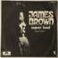 JAMES BROWN - Super Bad (Funk) - 45T (SP 2 titres)