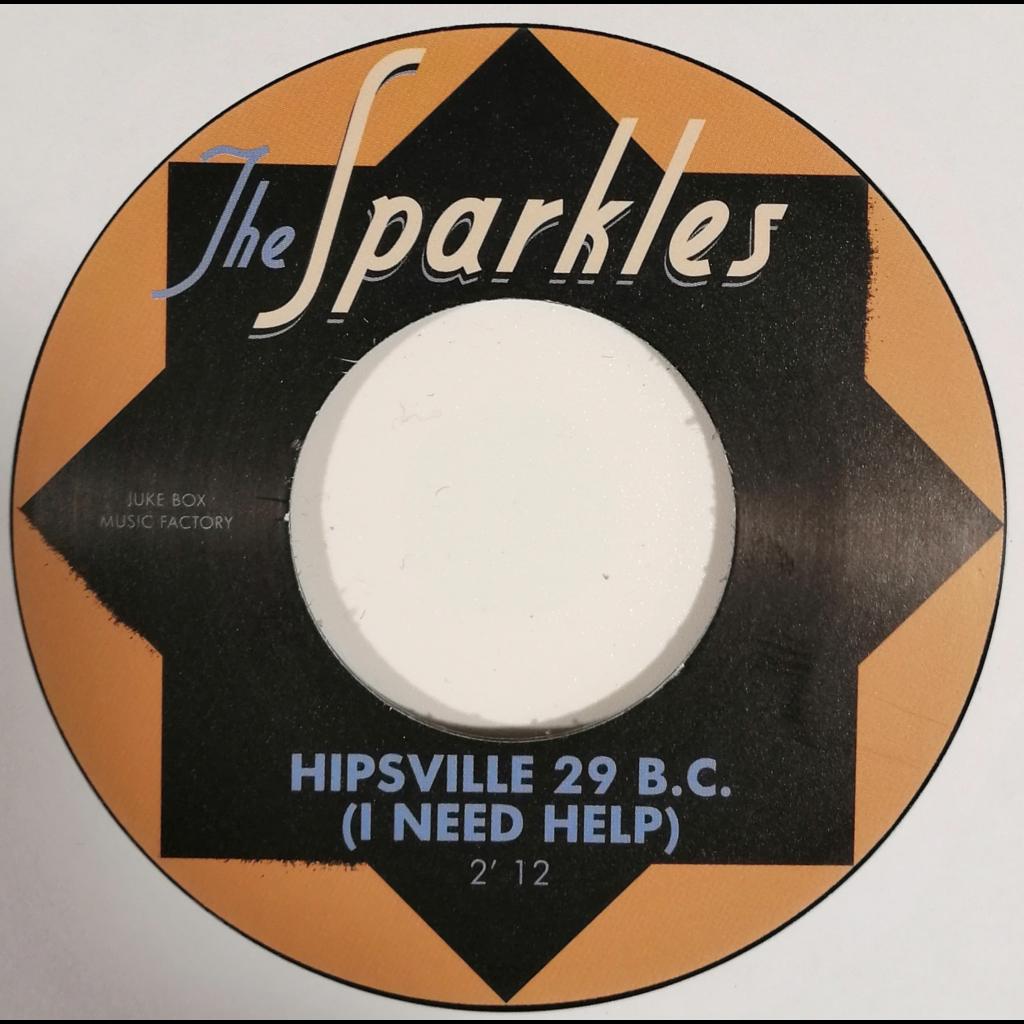 The Sparkles Hipsville 29 B. C./The Hip (Garage)