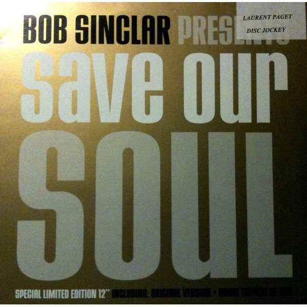 BOB SINCLAR Save our soul