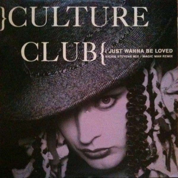 Culture Club I Just Wanna Be Loved