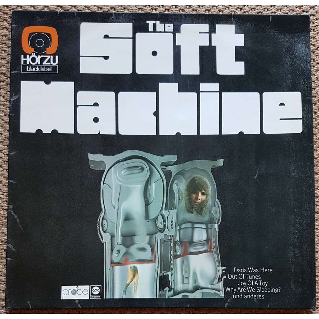 THE SOFT MACHINE dada was here - out of tunes - joy of a toy - why are we sleeping ? - und anderes .......