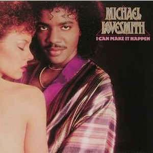 Michael Lovesmith I Can Make It Happen