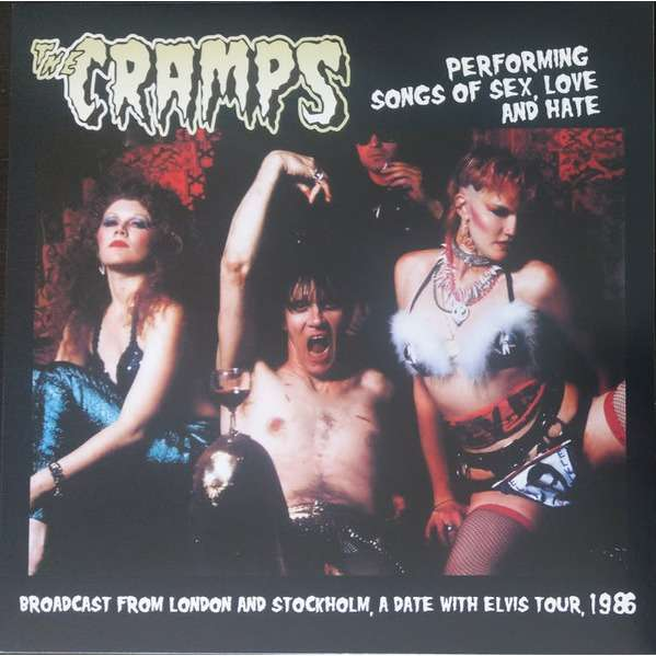 Cramps Performing Songs Of Sex Love And Hate