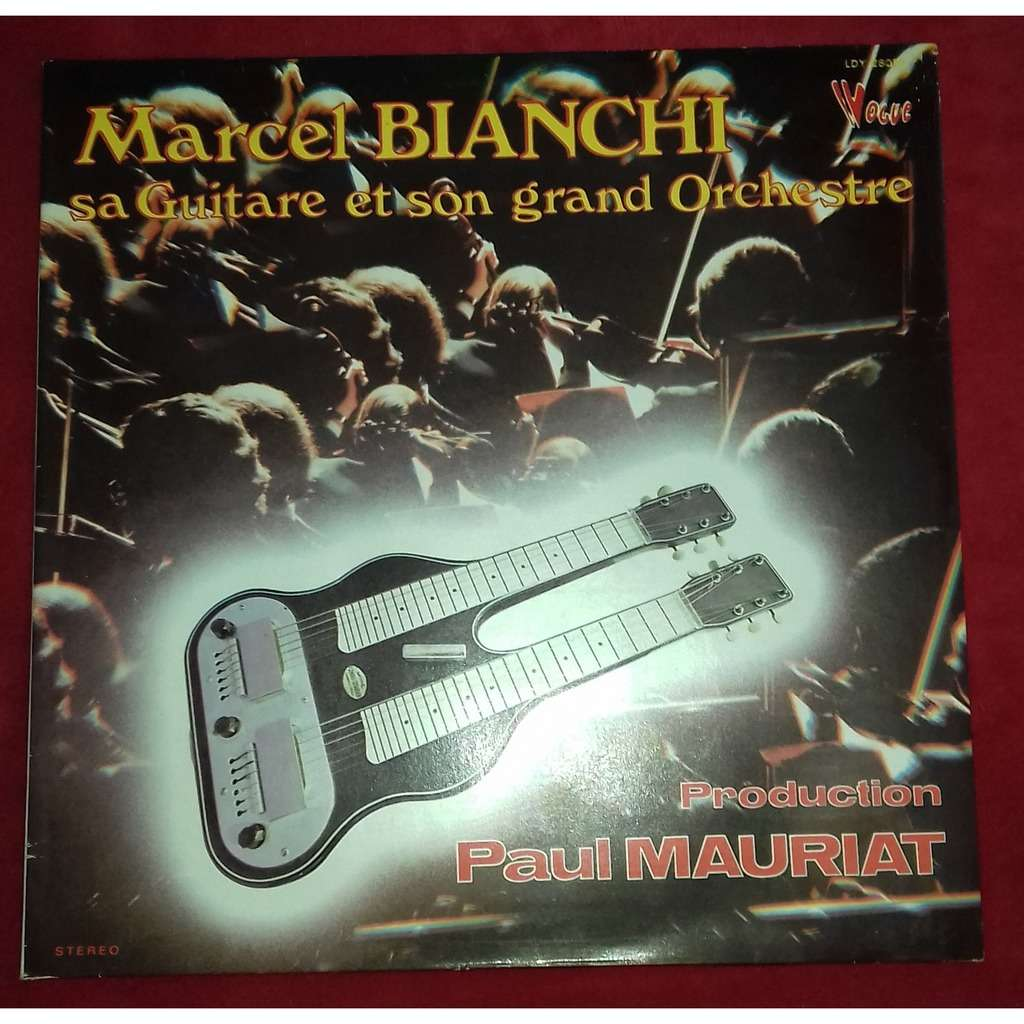 Marcel Bianchi Marcel Bianchi sa guitare et son grand orchestre, production Paul Mauriat