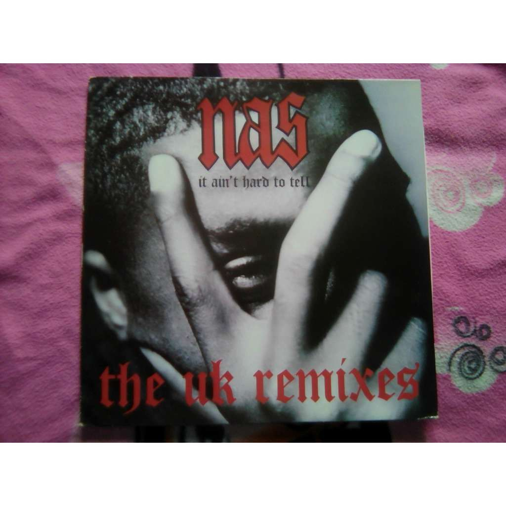 Nas - It Ain't Hard To Tell (The UK Remixes) It Ain't Hard To Tell (The Stink Mix)