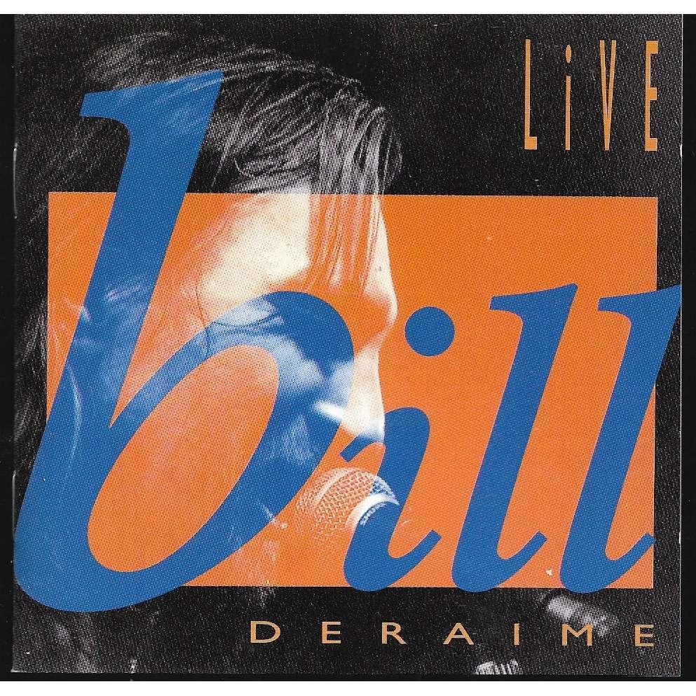 Bill Deraime Live