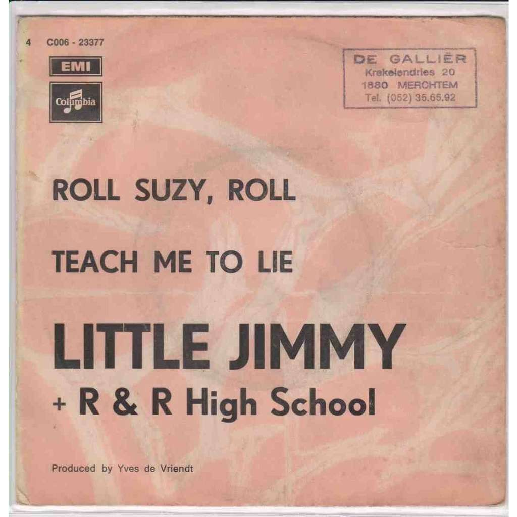 LITTLE JIMMY Roll suzy, Roll / Teach me to Lie