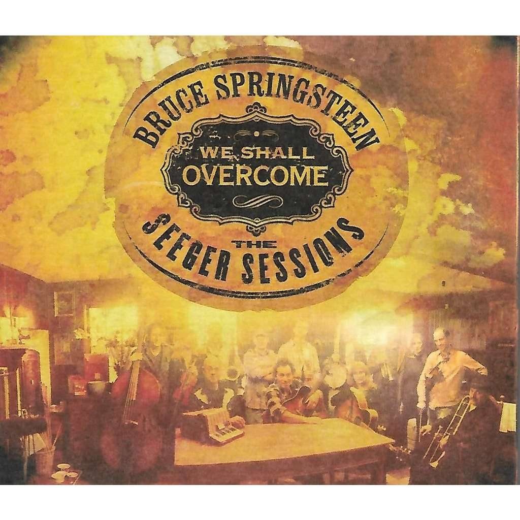 Bruce Springsteen We Shall Overcome - The Seeger Sessions