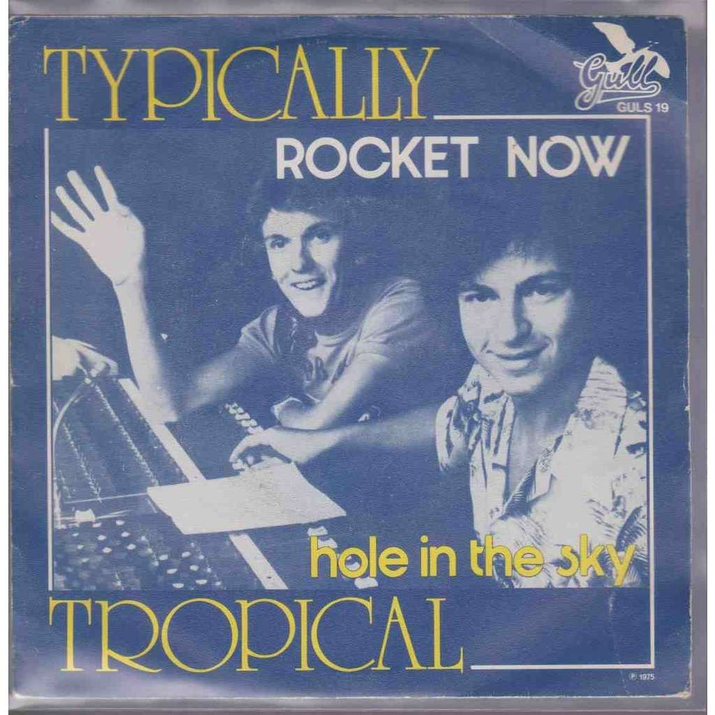 TYPICALLY TROPICAL Rocket now / Hole in the sky