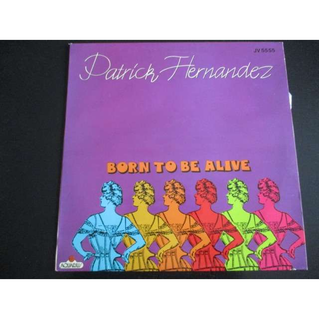 Patrick Hernandez - Born To Be Alive (12) Patrick Hernandez - Born To Be Alive (12)