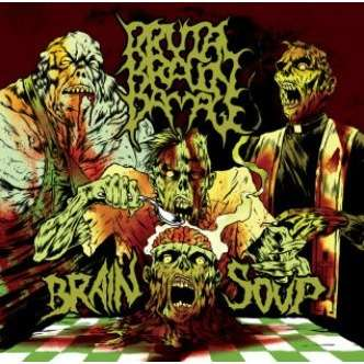 BRUTAL BRAIN DAMAGE Brain Soup
