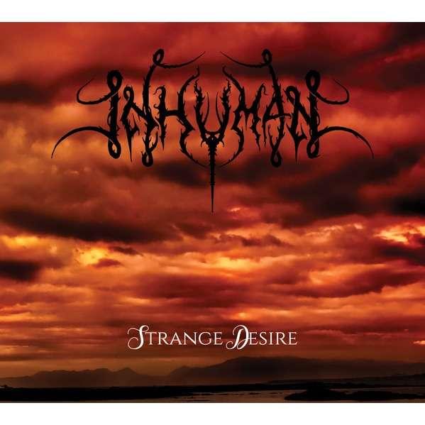 INHUMAN Strange Desire