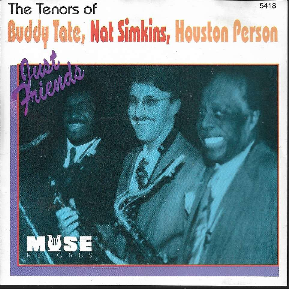 buddy tate- nat simkins- houston person tenor of - ( just friends )