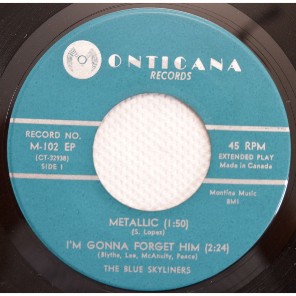 The Blue Skyliners Metallic/I'M Gonna Forget Him/Little Little Man/Pocahonta