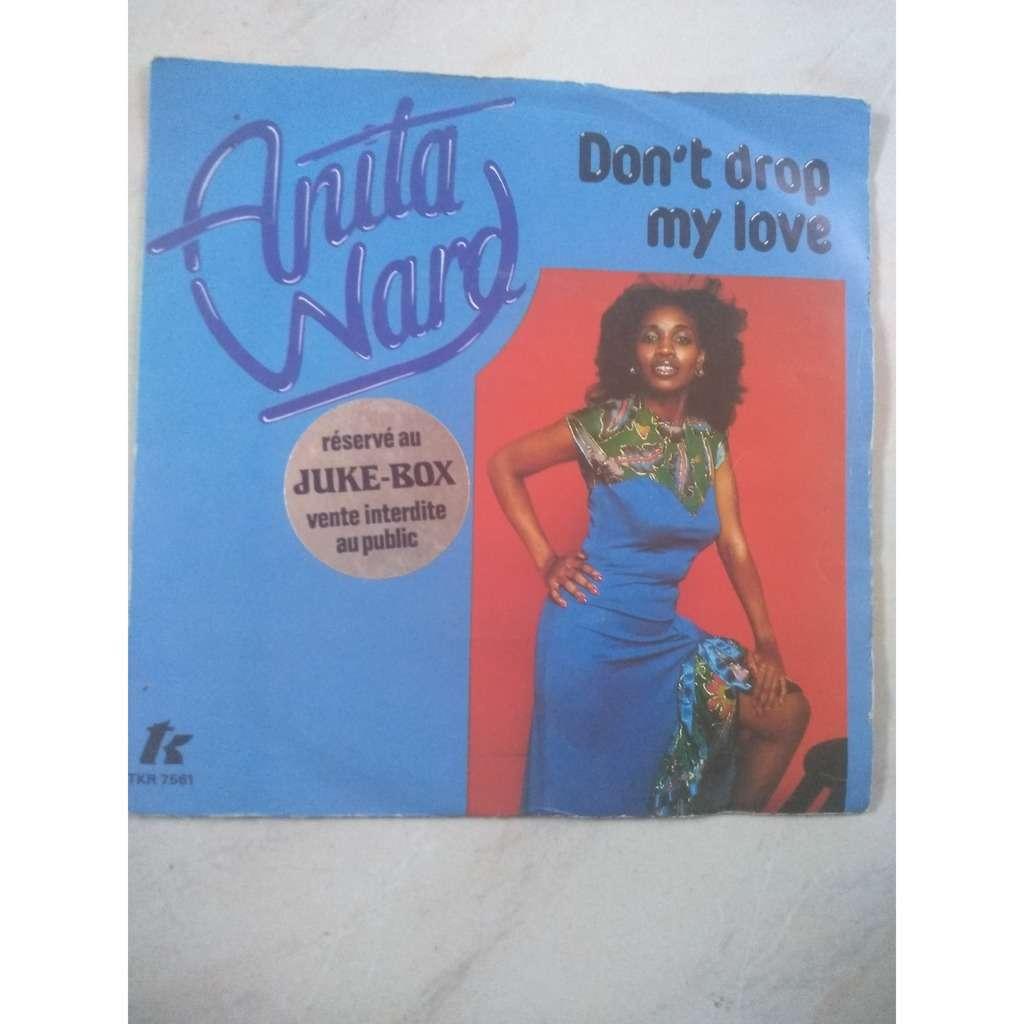 anita ward don't drop my love