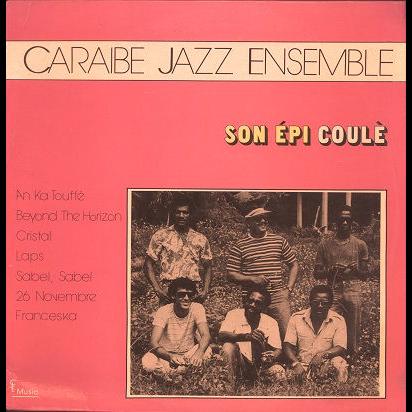 Caraibe Jazz Ensemble Son epi coule