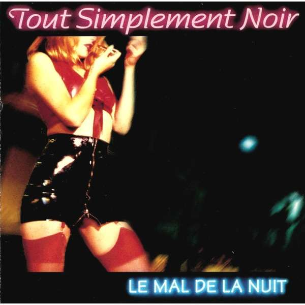 Tout Simplement Noir Le Mal De La Nuit (Limited & numbered edition / 1000 copies)