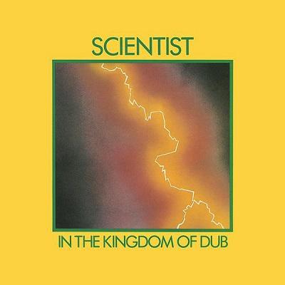 Scientist In The Kingdom Of Dub