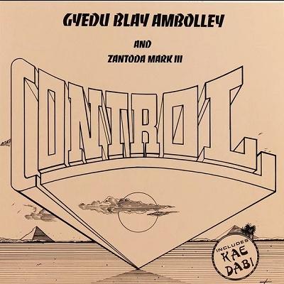 Gyedu Blay Ambolley & Zantoda Mark III Control
