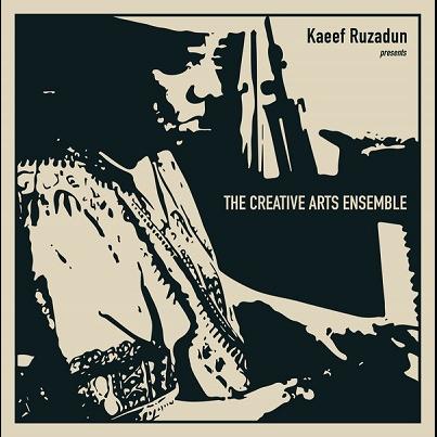 Creative Arts Ensemble Kaeef Ruzadun presents