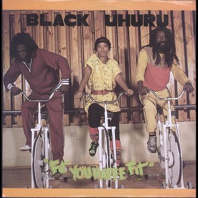 Black Uhuru Fit You Haffe Fit / Fitness