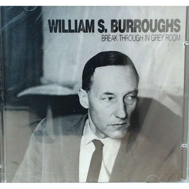 William S. Burroughs Ian Sommerville Brion Gysin Break Through In Grey Room