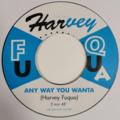 HARVEY FUQUA - Any Way You Wanta (Soul 60') - 45T (SP 2 titres)